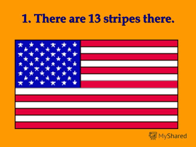 1. There are 13 stripes there.