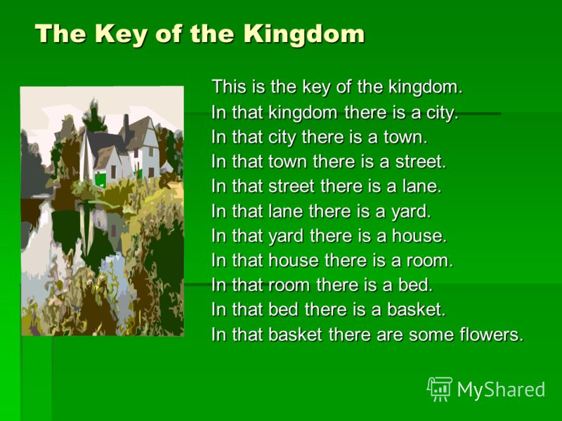 The Key of the Kingdom This is the key of the kingdom. This is the key of the kingdom. In that kingdom there is a city. In that kingdom there is a city. In that city there is a town. In that city there is a town. In that town there is a street. In th