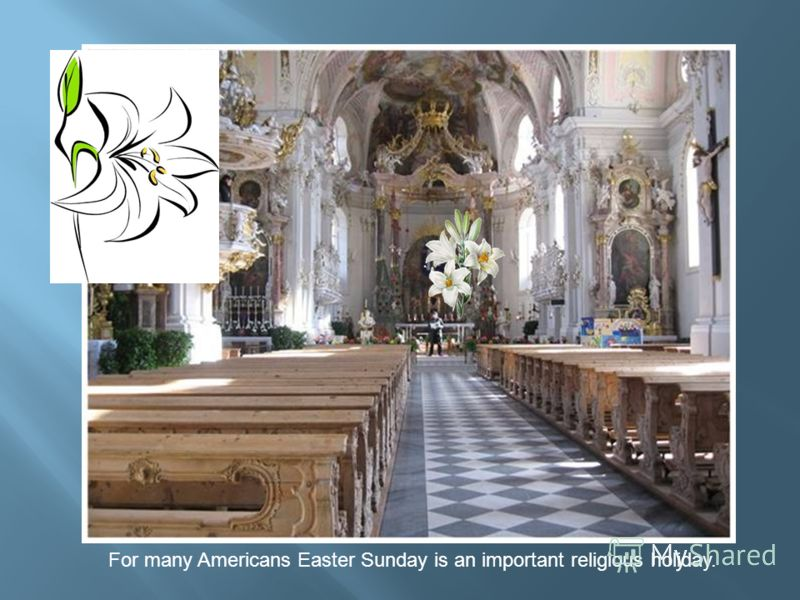 For many Americans Easter Sunday is an important religious holiday.