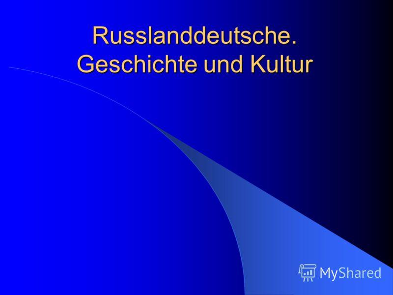 Russlanddeutsche. Geschichte und Kultur
