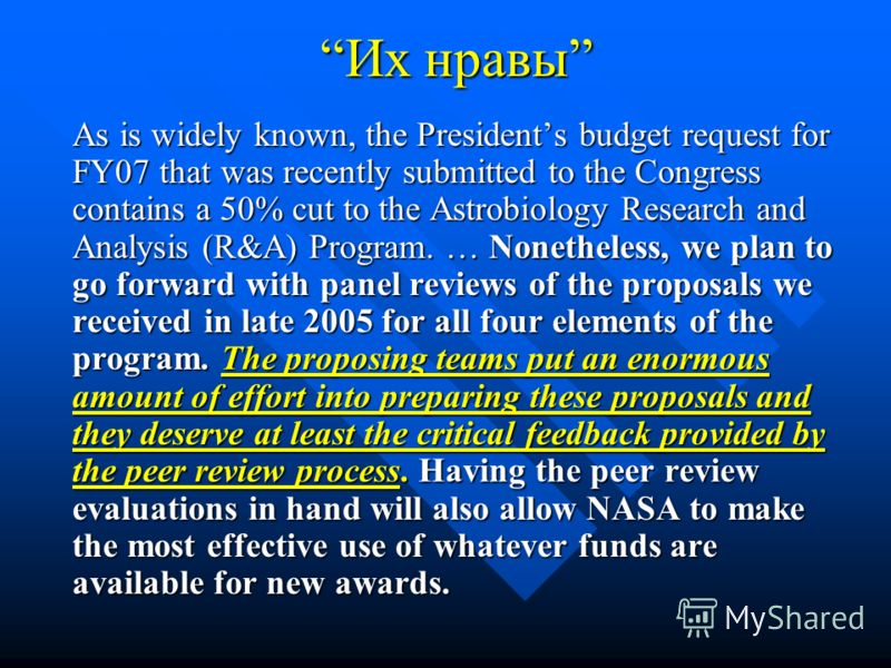 Их нравыИх нравы As is widely known, the Presidents budget request for FY07 that was recently submitted to the Congress contains a 50% cut to the Astrobiology Research and Analysis (R&A) Program. … Nonetheless, we plan to go forward with panel review