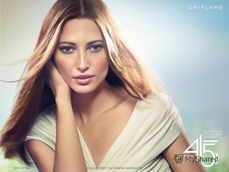 2013-07-04Copyright ©2011 by Oriflame Cosmetics SA