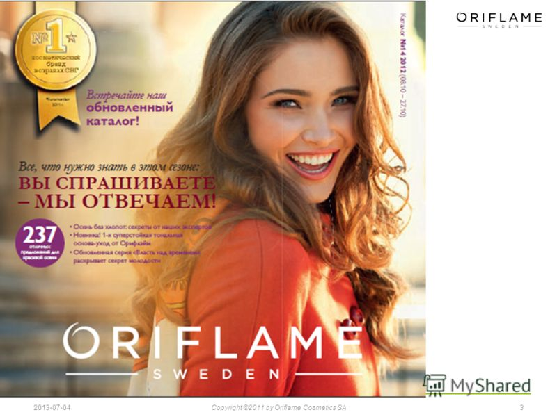 32013-07-04Copyright ©2011 by Oriflame Cosmetics SA
