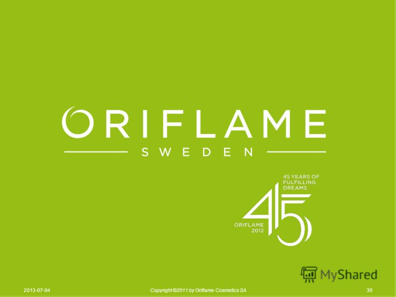 302013-07-04Copyright ©2011 by Oriflame Cosmetics SA