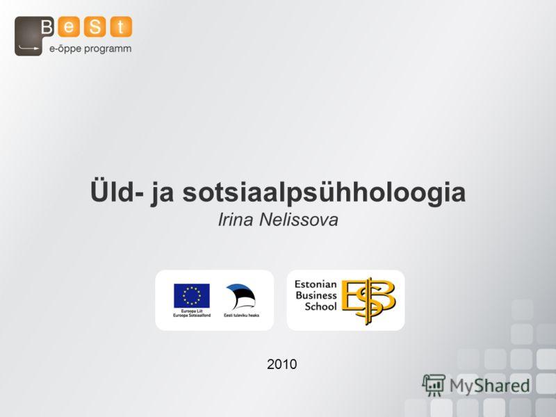 Üld- ja sotsiaalpsühholoogia Irina Nelissova 2010