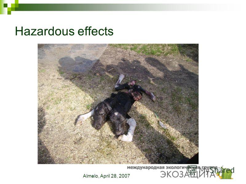 Almelo, April 28, 2007 Hazardous effects