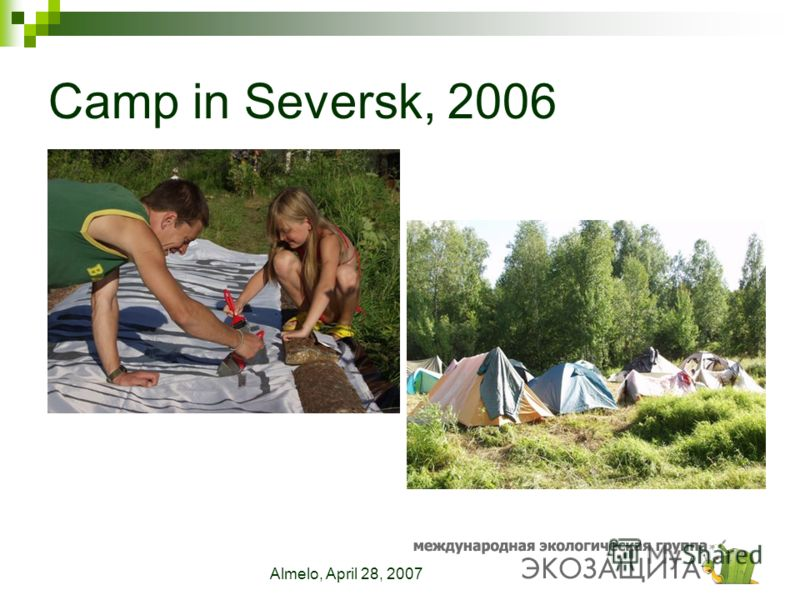 Almelo, April 28, 2007 Camp in Seversk, 2006