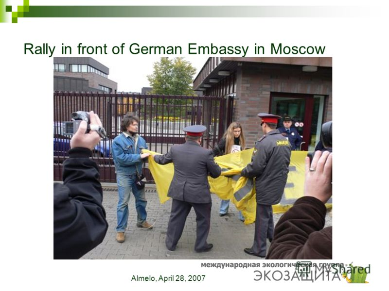 Almelo, April 28, 2007 Rally in front of German Embassy in Moscow