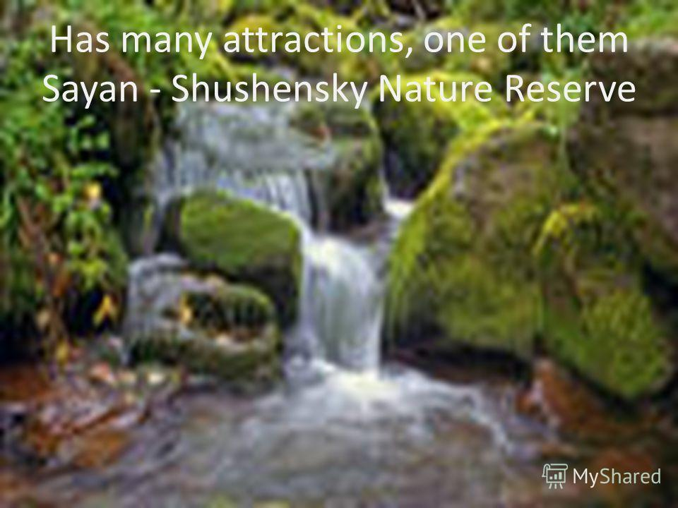 Has many attractions, one of them Sayan - Shushensky Nature Reserve