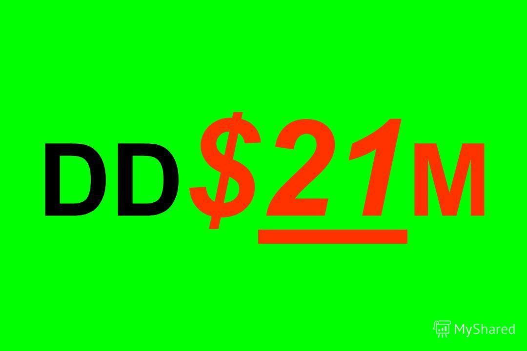 DD $21 M