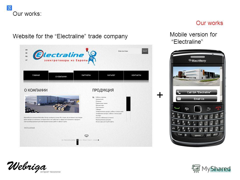 Website for the Electraline trade company Mobile version for Electraline + Our works Our works: Next slide