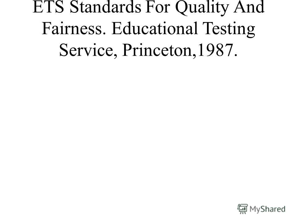 ETS Standards For Quality And Fairness. Educational Testing Service, Princeton,1987.