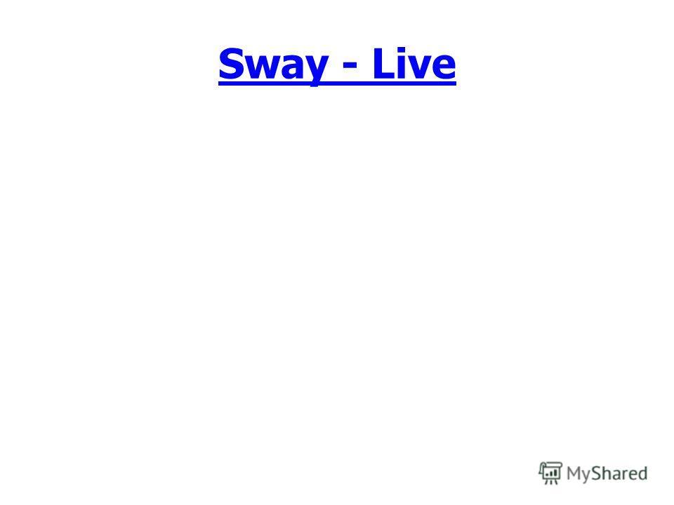 Sway - Live