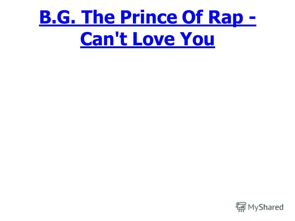 B.G. The Prince Of Rap - Can't Love You