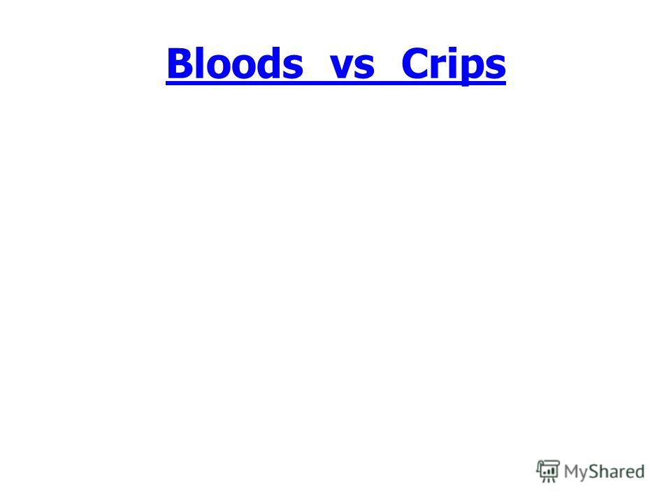 Bloods_vs_Crips