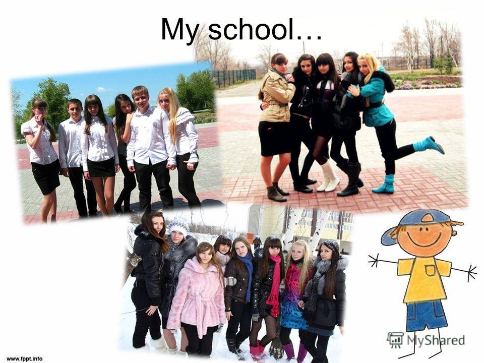 My school…