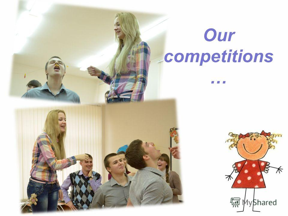 Our competitions …