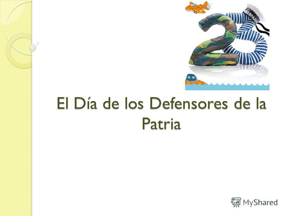 El Día de los Defensores de la Patria