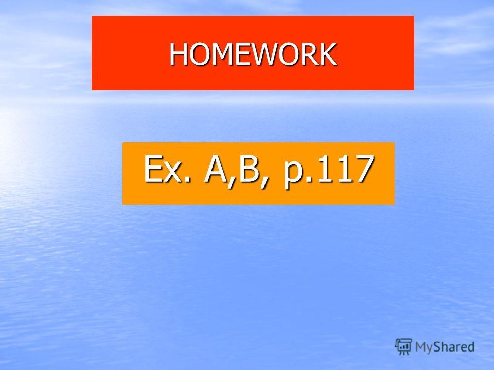 HOMEWORK Ex. A,B, p.117
