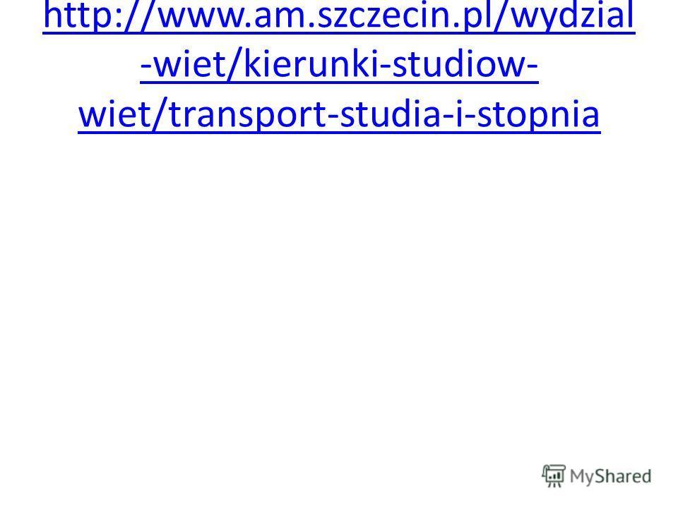 http://www.am.szczecin.pl/wydzial -wiet/kierunki-studiow- wiet/transport-studia-i-stopnia