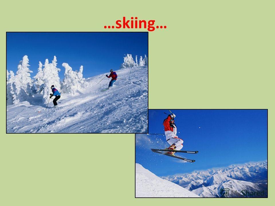 …skiing…