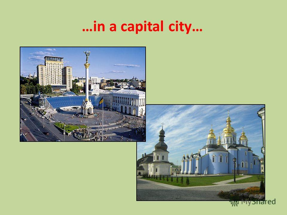 …in a capital city…