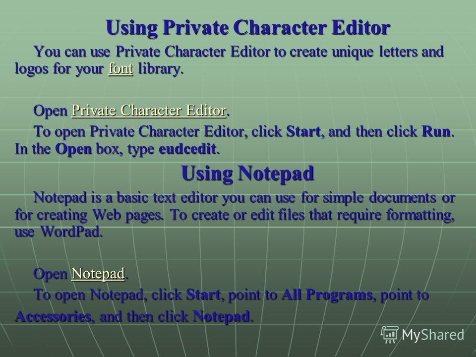 Using Private Character Editor You can use Private Character Editor to create unique letters and logos for your font library. font Open Private Character Editor. Private Character EditorPrivate Character Editor To open Private Character Editor, click