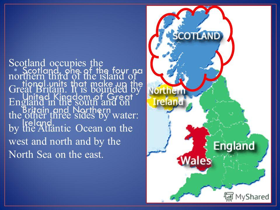 Scotland is a very small country. It is 274 miles (441 kilometers) long. The coastline is so jagged that it adds up to 2000 miles (3218 kilometers). At its widest point it is 154 miles (248 kilometers). At its narrowest it is only 25 miles (40 kilome