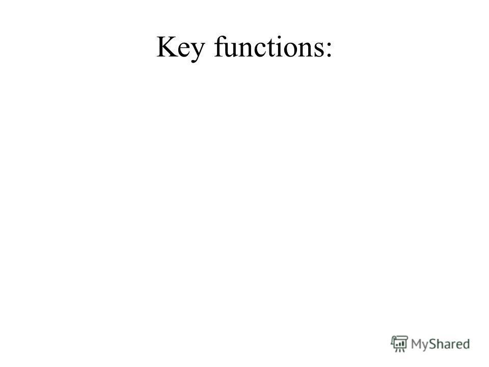 Key functions: