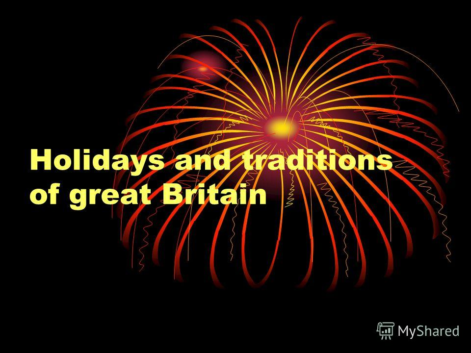 Holidays and traditions of great Britain
