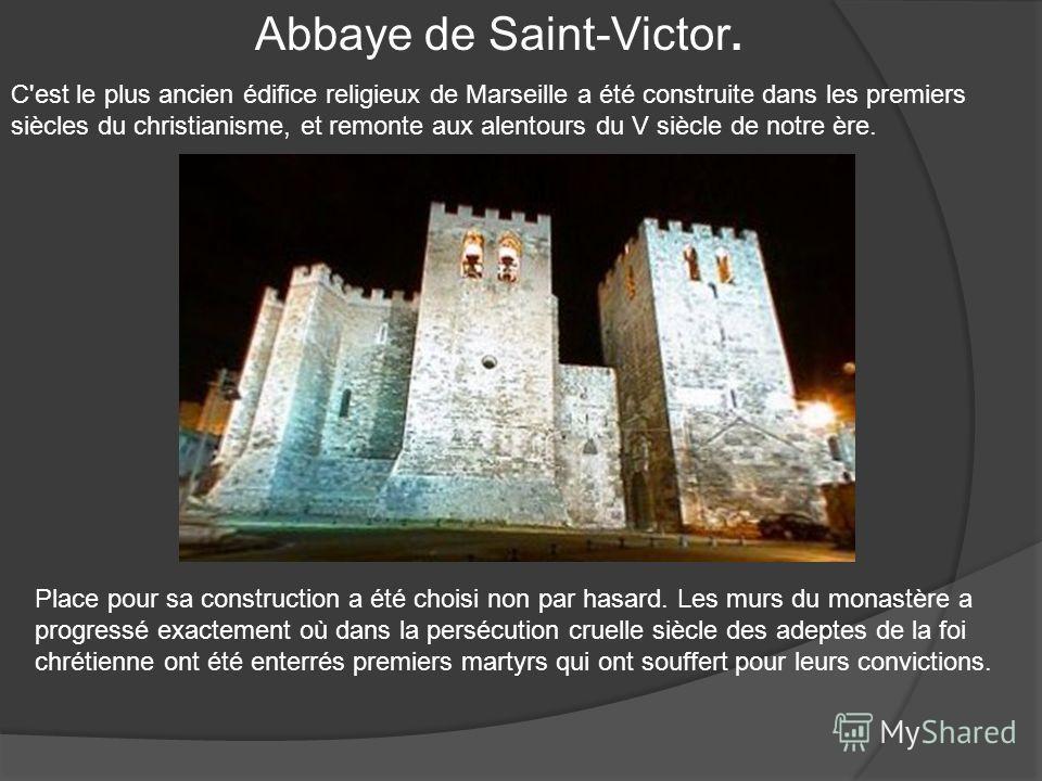 Abbaye de Saint-Victor. Place pour sa construction a été choisi non par hasard. Les murs du monastère a progressé exactement où dans la persécution cruelle siècle des adeptes de la foi chrétienne ont été enterrés premiers martyrs qui ont souffert pou