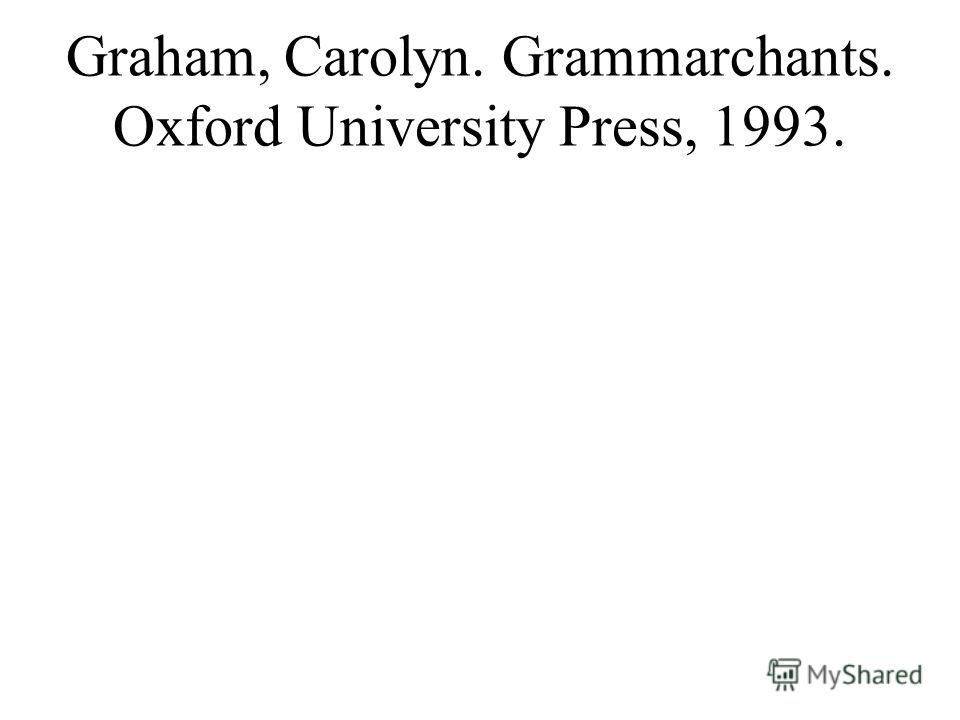 Graham, Carolyn. Grammarchants. Oxford University Press, 1993.