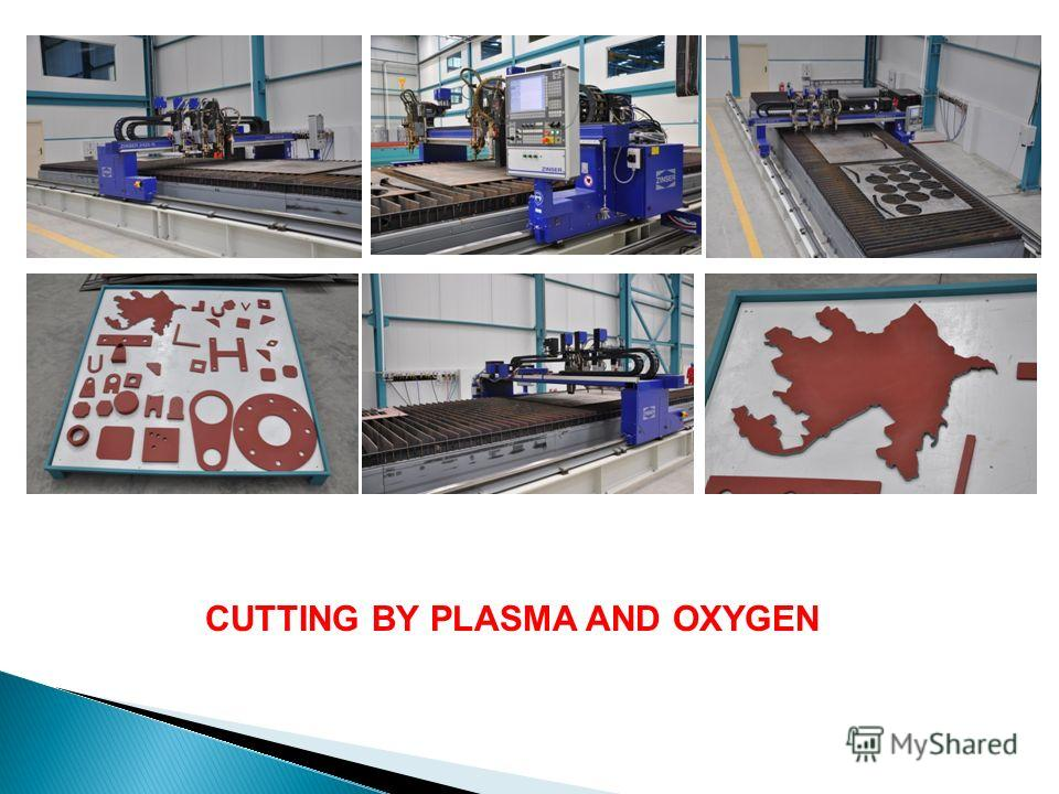CUTTING BY PLASMA AND OXYGEN