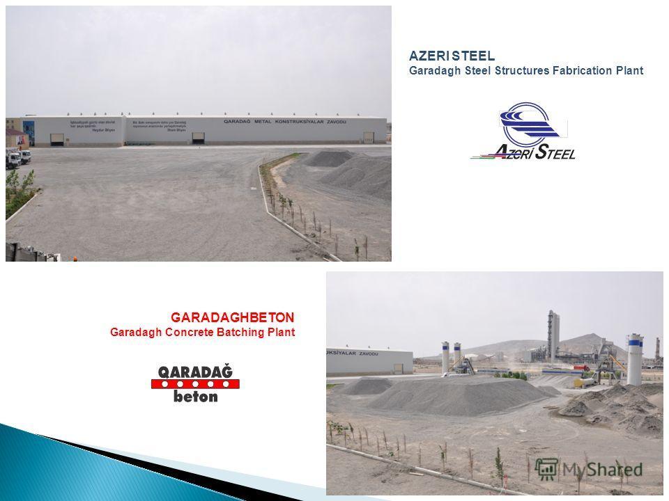 AZERI STEEL Garadagh Steel Structures Fabrication Plant GARADAGHBETON Garadagh Concrete Batching Plant