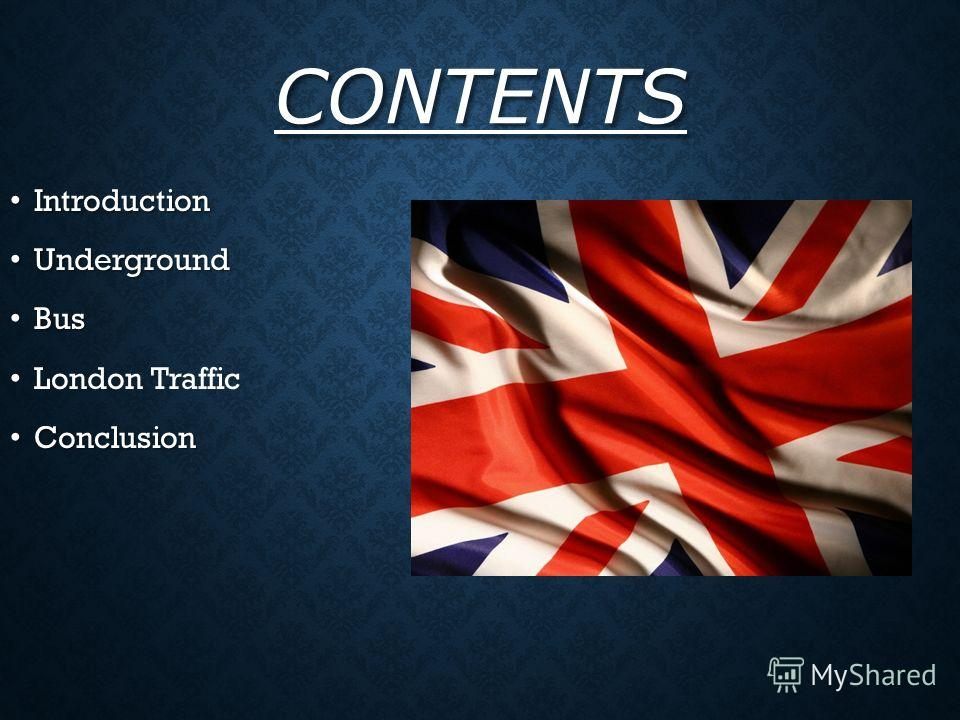Introduction Introduction Underground Underground Bus Bus London Traffic Conclusion Conclusion CONTENTS