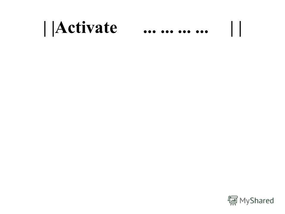 | |Activate............ | |