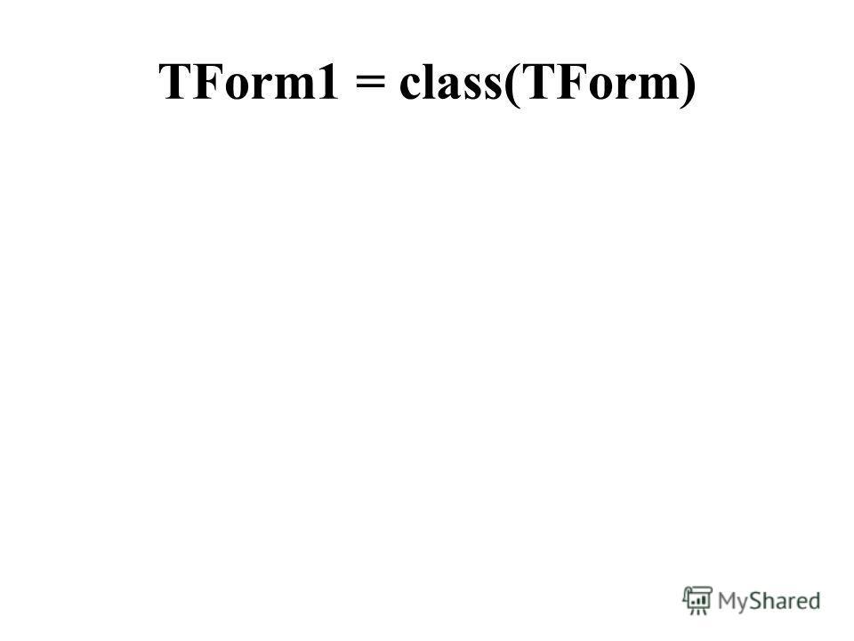 TForm1 = class(TForm)