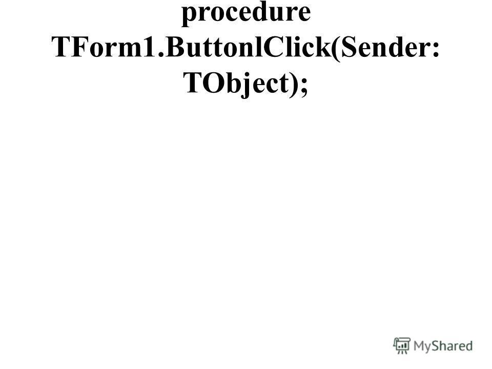 procedure TForm1.ButtonlClick(Sender: TObject);