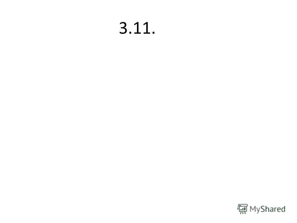 3.11.