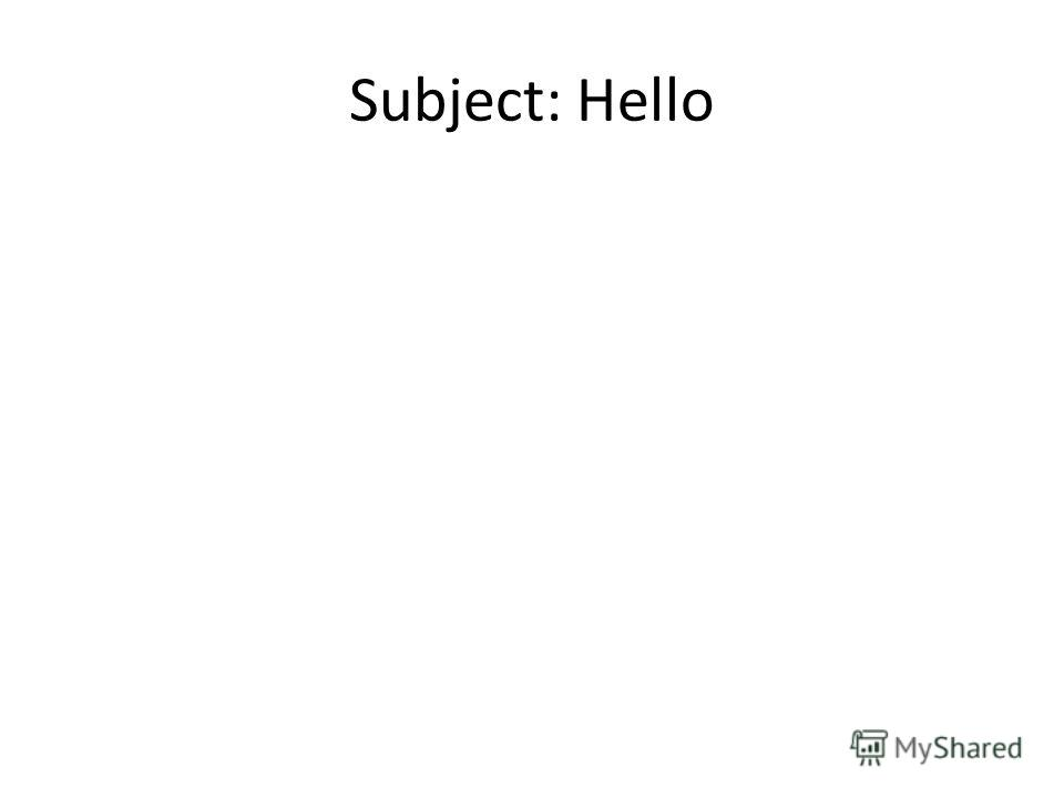 Subject: Hello