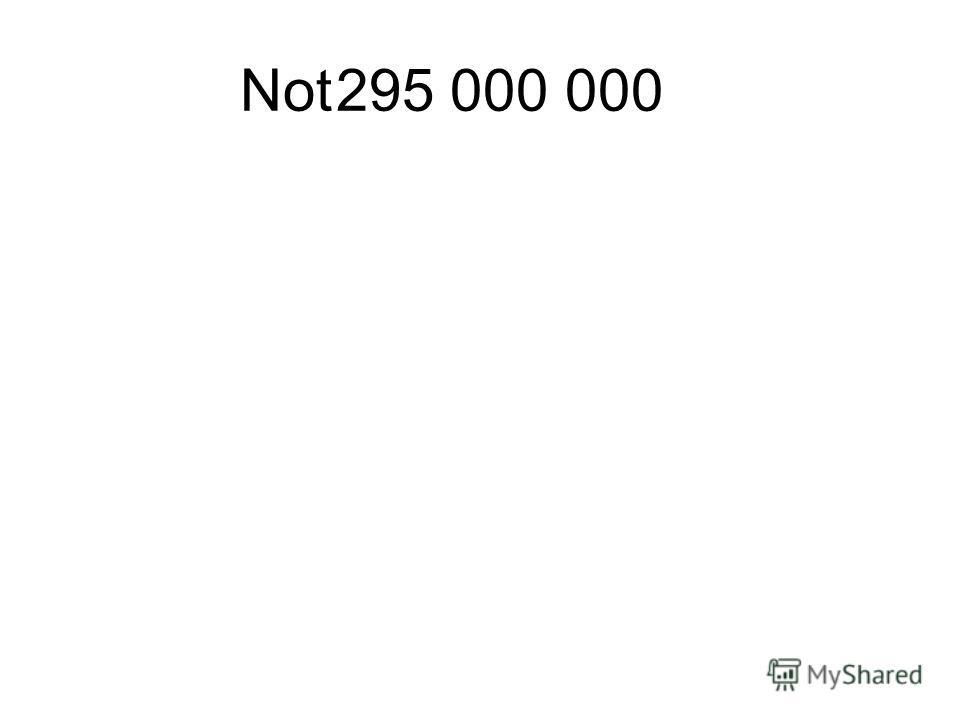 Not295 000 000