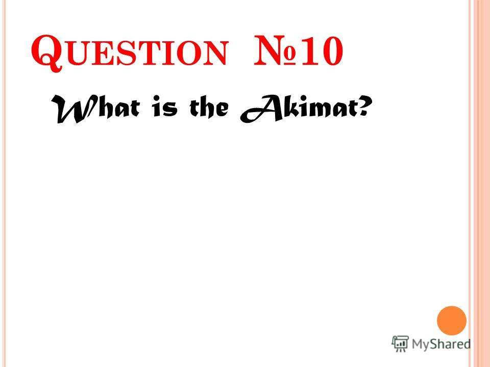 Q UESTION 10 What is the Akimat?