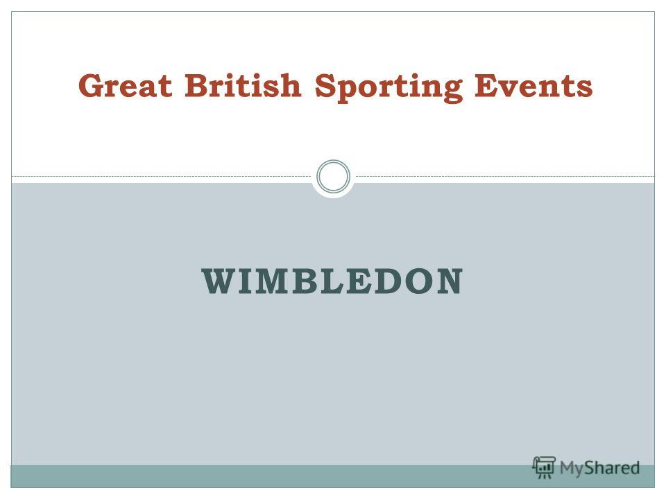 WIMBLEDON Great British Sporting Events