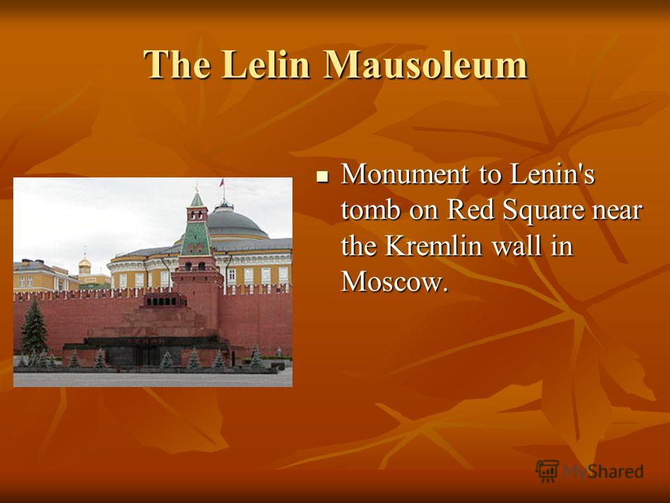 The Lelin Mausoleum Monument to Lenin's tomb on Red Square near the Kremlin wall in Moscow. Monument to Lenin's tomb on Red Square near the Kremlin wall in Moscow.