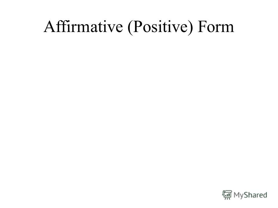 Affirmative (Positive) Form