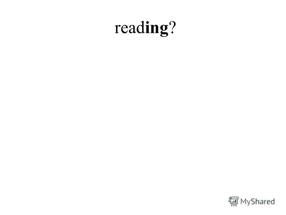 reading?