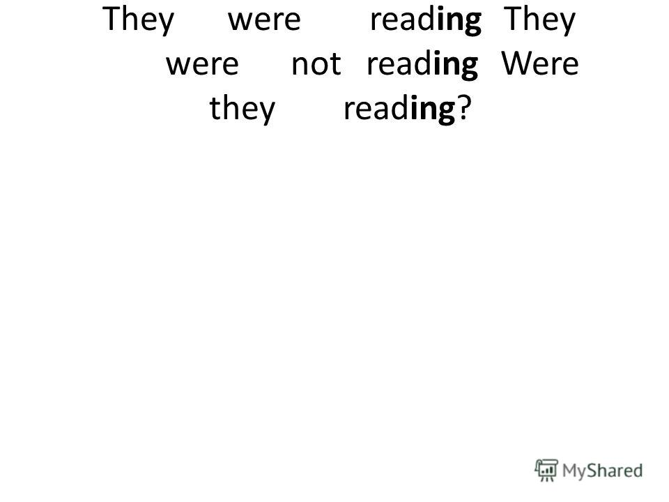 Theywere reading They werenot reading Were they reading?