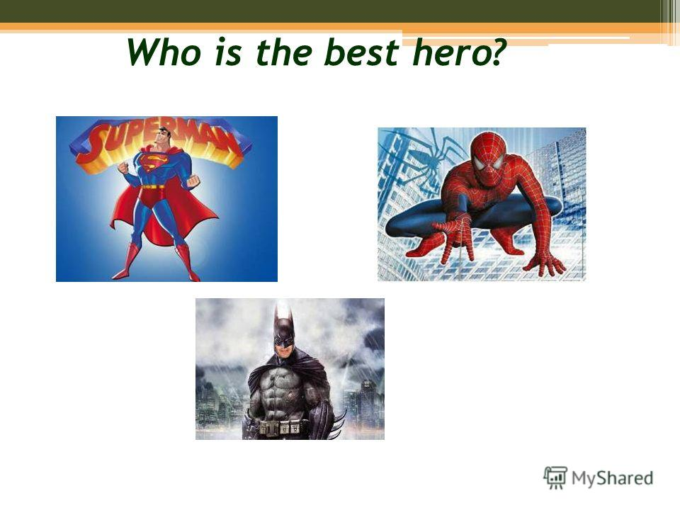 Who is the best hero?