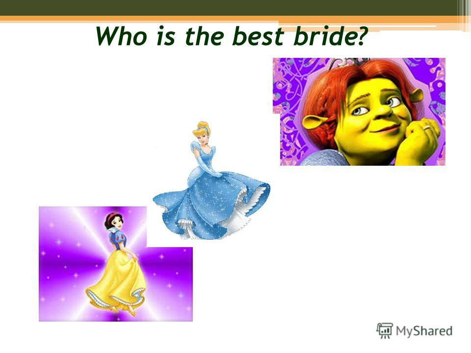 Who is the best bride?