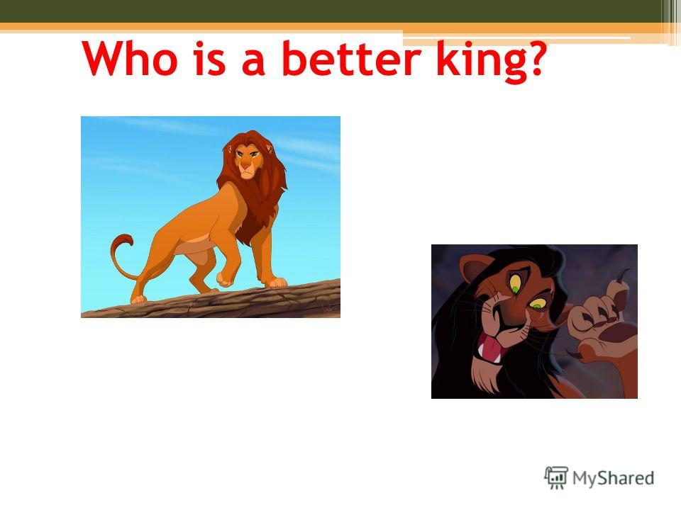 Who is a better king?
